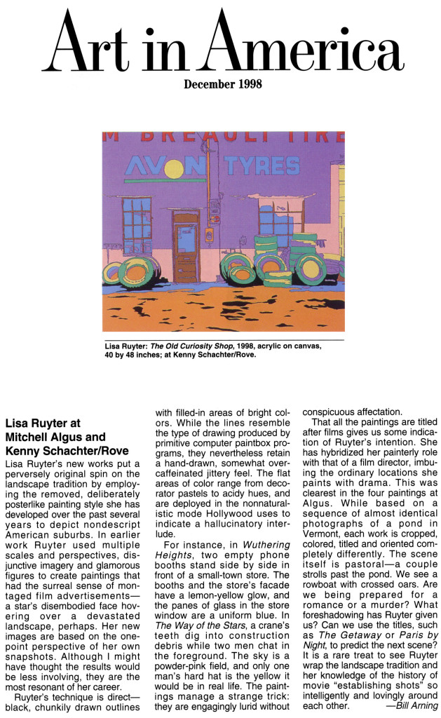 "Bill Arning, ""Review: Lisa Ruyter at Mitchell Algus and Kenny Schachter/Rove,"" Art in America, December 1998, p. 99"